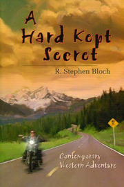 A Hard-Kept Secret: Contemporary Western Adventure by R. Stephen Bloch image