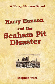 Harry Hanson and the Seaham Pit Disaster by Stephen Ward image