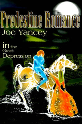 Predestine Romance: In the Great Depression by Joe Yancey image