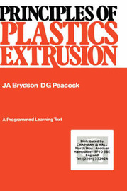 Principles of Plastics Extrusion by J.A. Brydson