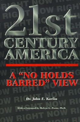 "21st Century America: A ""No Holds Barred"" View by John E. Karlin image"