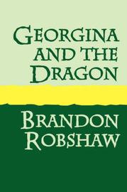Georgina and the Dragon by Brandon Robshaw