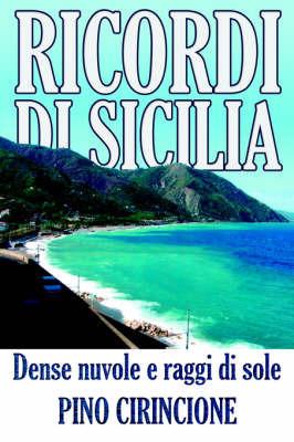 Ricordi DI Sicilia: Dense Nuvole E Raggi Di Sole by PINO CIRINCIONE