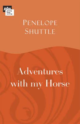 Adventures with My Horse by Penelope Shuttle