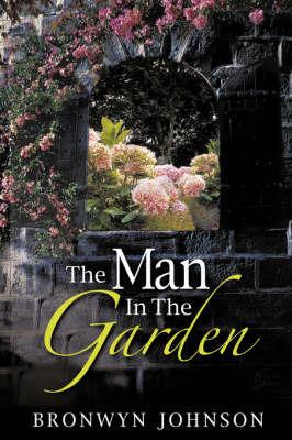 The Man in the Garden by Bronwyn Johnson