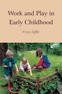 Work and Play in Early Childhood by Freya Jaffke image