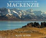 The High Country Stations of the Mackenzie by Mary Hobbs