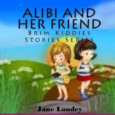 Alibi and Her Friend: Brim Kiddies Stories Series by Jane Landey image