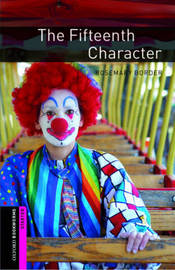 Oxford Bookworms Library: Starter Level:: The Fifteenth Character by Rosemary Border