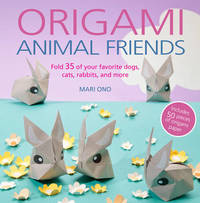 Origami Animal Friends by Mari Ono