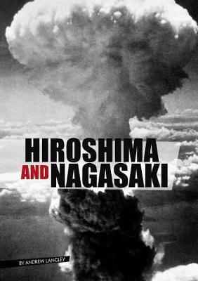Eyewitness to World War II: Hiroshima and Nagasaki by Andrew Langley