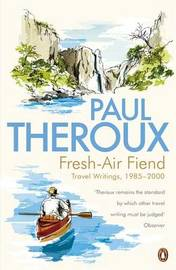Fresh-air Fiend by Paul Theroux