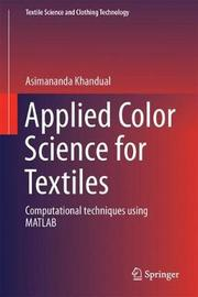 Applied Color Science for Textiles by Asimananda Khandual