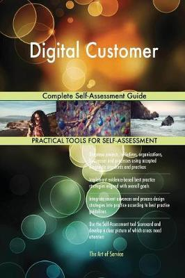 Digital Customer Complete Self-Assessment Guide by Gerardus Blokdyk image