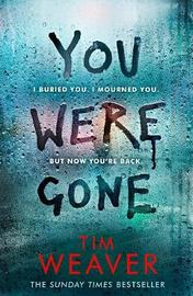 You Were Gone by Tim Weaver image