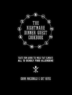The Nightmare Dinner Guest Cookbook by Kat Reyes