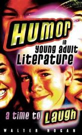 Humor in Young Adult Literature by Walter Hogan