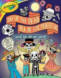 Crayola Day of the Dead/Dia de Los Muertos Coloring Book by Buzzpop