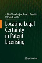Locating Legal Certainty in Patent Licensing by Ashish Bharadwaj
