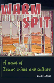 Warm Spit: A Novel of Texas Crime and Culture by Charles Stough image