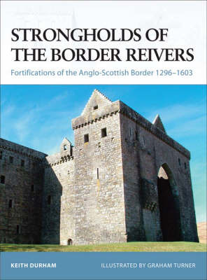 Strongholds of the Border Reivers by Keith Durham image