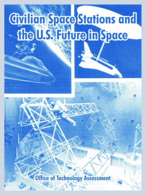 Civilian Space Stations and the U.S. Future in Space by Office of Technology Assessment image