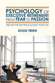 Psychology of Executive Retirement from Fear to Passion by Doug Treen image