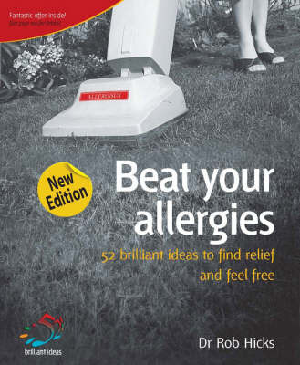 Beat Your Allergies: 52 Brilliant Ideas to Find Relief and Feel Free by Rob Hicks image