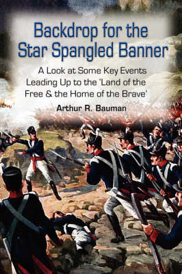 Backdrop for the Star Spangled Banner by Arthur R. Bauman