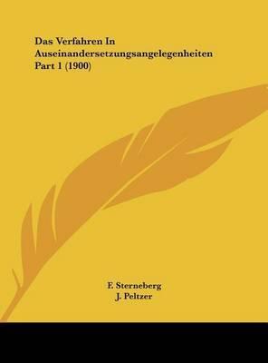 Das Verfahren in Auseinandersetzungsangelegenheiten Part 1 (1900)