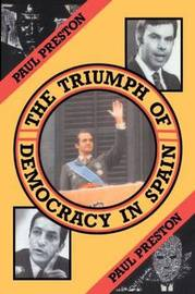 The Triumph of Democracy in Spain by Paul Preston image
