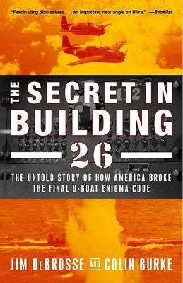 Secret in Building 26, the by Jim Debrosse