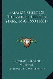 Balance-Sheet of the World for Ten Years, 1870-1880 (1881) by Michael George Mulhall