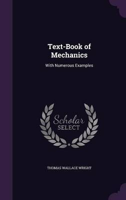 Text-Book of Mechanics by Thomas Wallace Wright