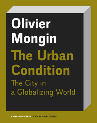 The Urban Condition by Olivier Mongin
