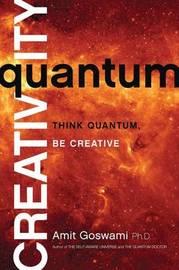 Quantum Creativity by Amit Goswami