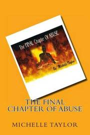 The Final Chapter of Abuse by Michelle R Taylor