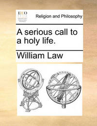 A Serious Call to a Holy Life by William Law