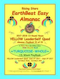 Rising Stars Earthbeat Easy Almanac: 2017-2018 13-Round House Yellow Leaderself Quad Almanac-Playbook II of Iv by Mili B. Dillard image