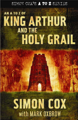 An A to Z of King Arthur and the Holy Grail by Simon Cox image