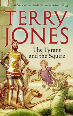 The Tyrant and the Squire by Terry Jones