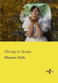 Historic Girls by Elbridge S. Brooks