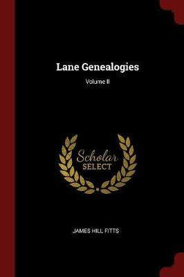 Lane Genealogies; Volume II by James Hill Fitts image