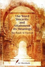 The Word Sincerity and Attainment Its Meaning by Ibn Rajab Al-Hanbali