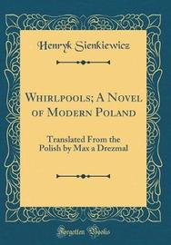 Whirlpools; A Novel of Modern Poland by Henryk Sienkiewicz image