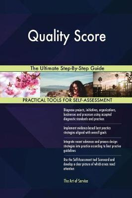 Quality Score the Ultimate Step-By-Step Guide by Gerardus Blokdyk image