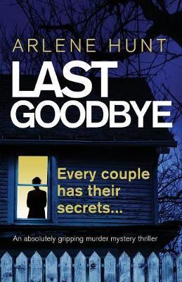 Last Goodbye by Arlene Hunt