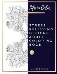 STRESS RELIEVING DESIGNS ADULT COLORING BOOK (Book 2) by Millie Duncan