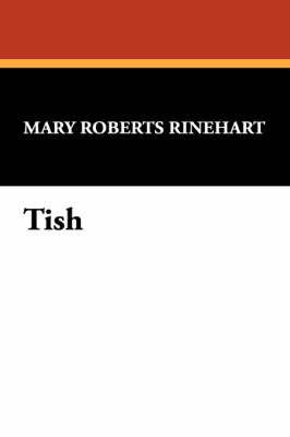 Tish by Mary Roberts Rinehart, Fiction by Mary Roberts Rinehart image