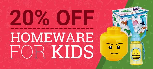 20% off Homewares for Kids!